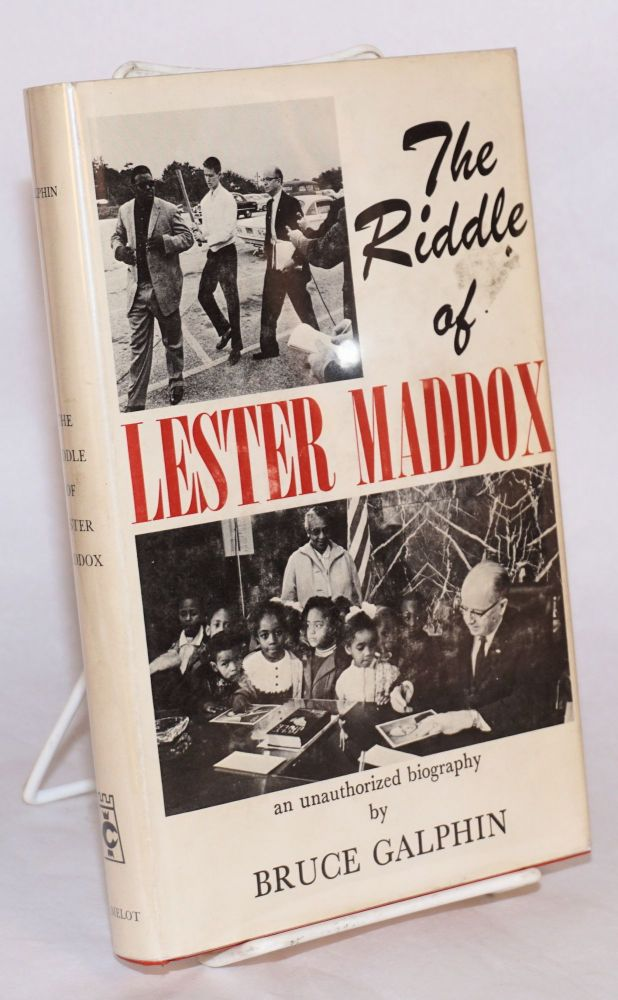 The riddle of Lester Maddox. Bruce Galphin.