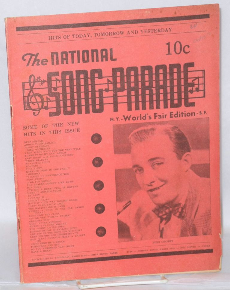 The National Song Parade; Hits of Today, Tomorrow and Yesterday. N.Y.-World's Fair Edition-S.F. however distantly related expositions.
