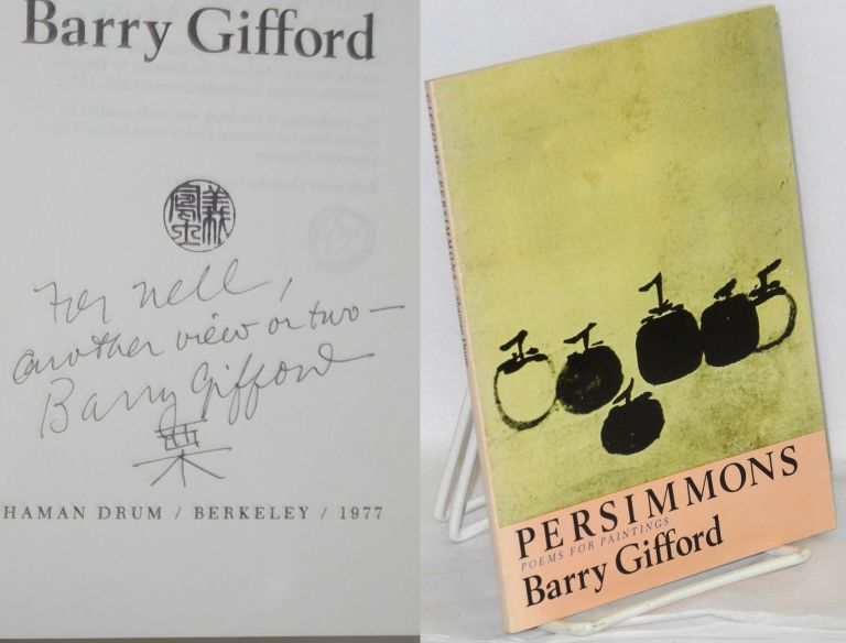 Persimmons [signed] poems for paintings. Barry Gifford.