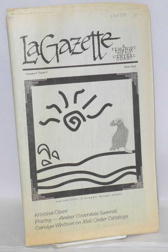 La gazette: a feminist forum for the Central Coast; vol. 5, #4, June 1996. Tracy Lea Lawson, , and publisher.