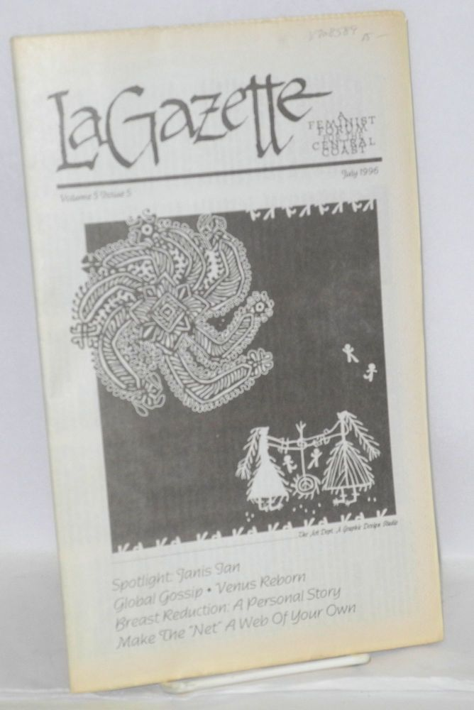 La gazette: a feminist forum for the Central Coast; vol. 5, #5, July 1996. Tracy Lea Lawson, , and publisher.