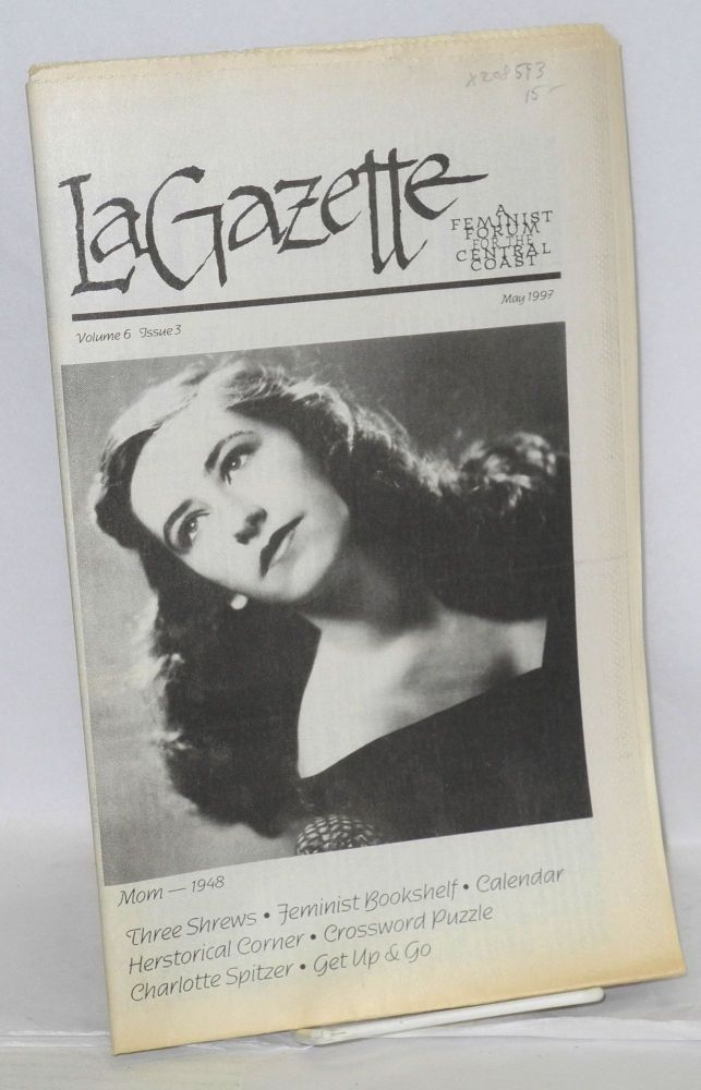 La gazette: a feminist forum for the Central Coast; vol. 6, #3, May 1997. Tracy Lea Lawson, , and publisher.