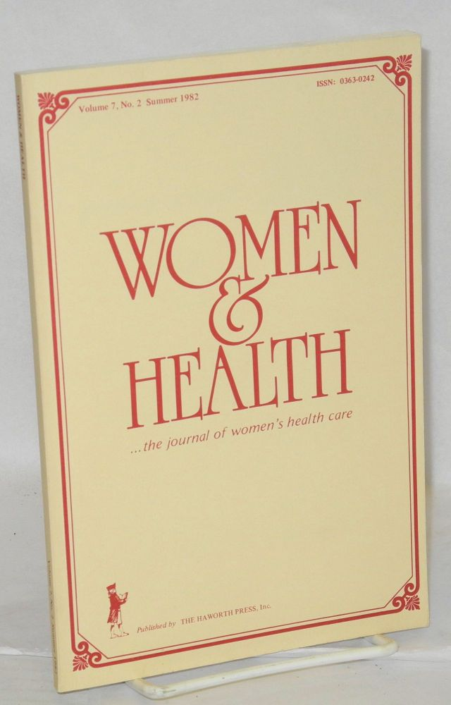 Women & health . . . the journal of women's health care; vol. 7, #2, Summer 1982. Dr. Helen I. Marieskind, , Florence Woolsey Hazzard, Janet E. Lapp.