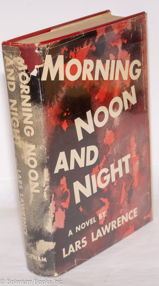 Morning noon and night; a novel. Lars Lawrence, Philip Stevenson.