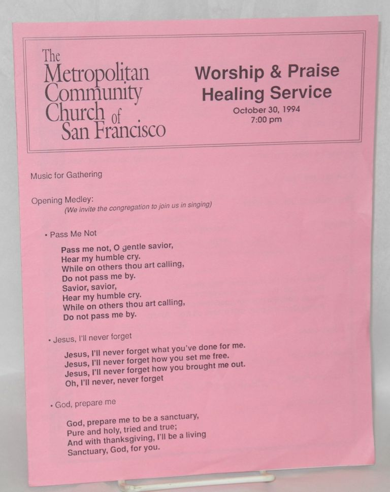 Worship & praise healing service: October 30, 1994, 7:00 pm. The Metropolitan Community Church of San Francisco.