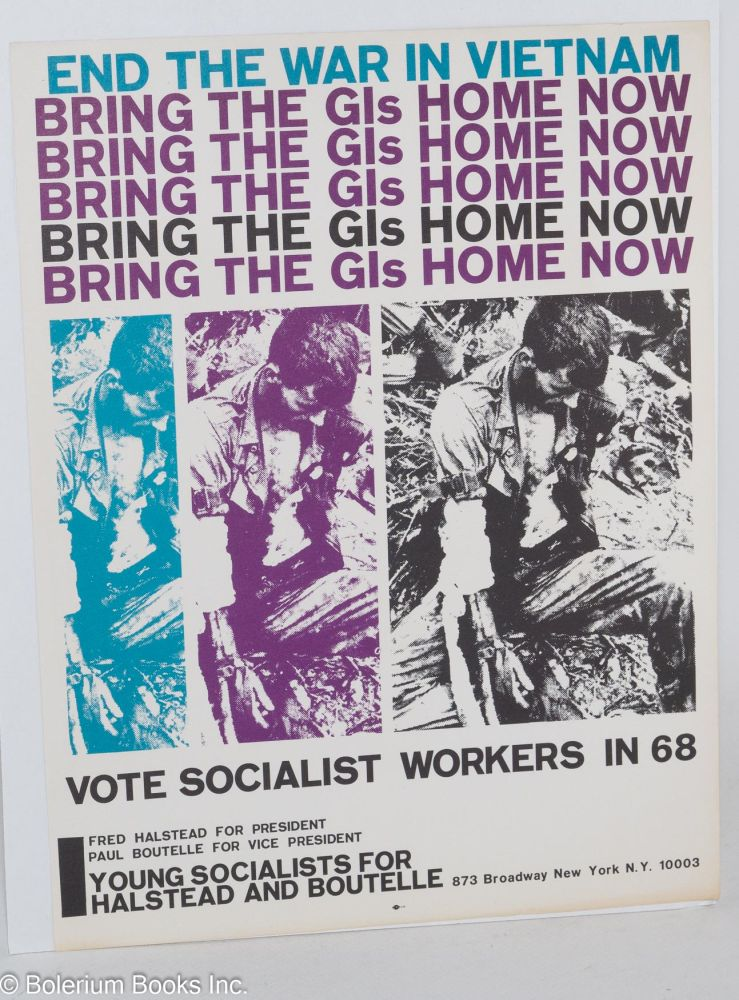 End the war in Vietnam / Bring the GIs home now / Vote Socialist Workers in 68 [handbill]. Young Socialists for Halstead and Boutelle.