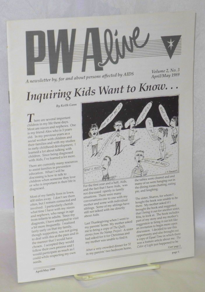 PWAlive: a newsletter by, for and about persons affected by AIDS; vol. 2, #3, April/May 1989. Keith Gann, , Kevin daly, Tom Young.
