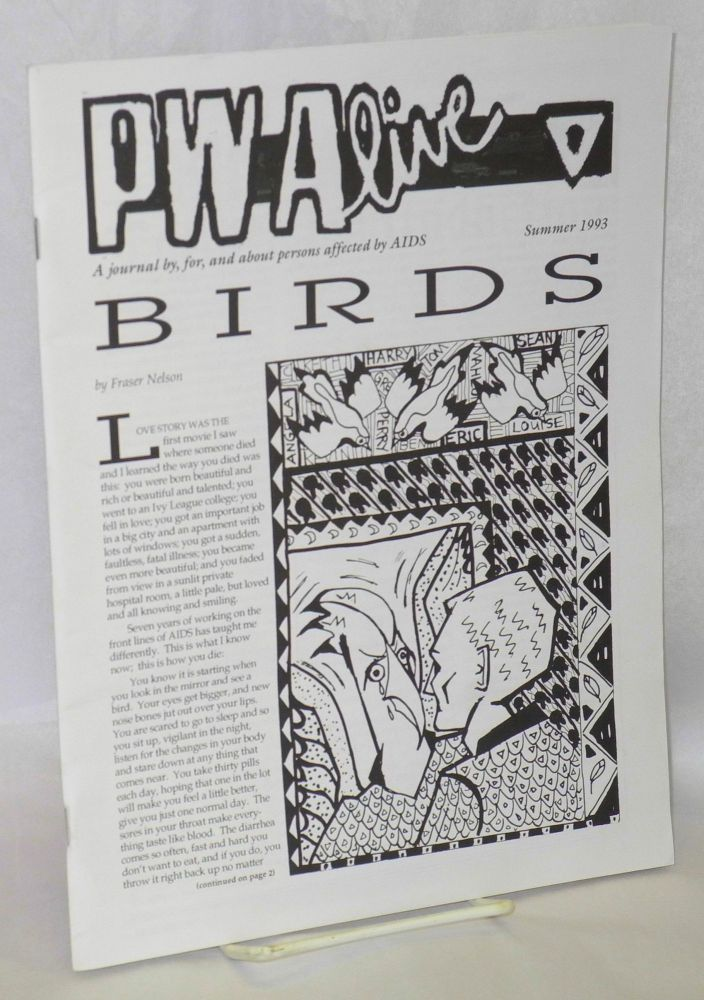 PWAlive: a newsletter by, for and about persons affected by AIDS; vol. 5, #2, Summer 1993. Fraser Nelson, Patrick Scully, Carlton Hogan, Louise Hoelscher.
