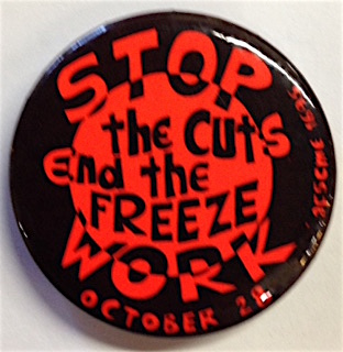 Stop the cuts / end the freeze / Work / October 28 [pinback button]. AFSCME 1695.