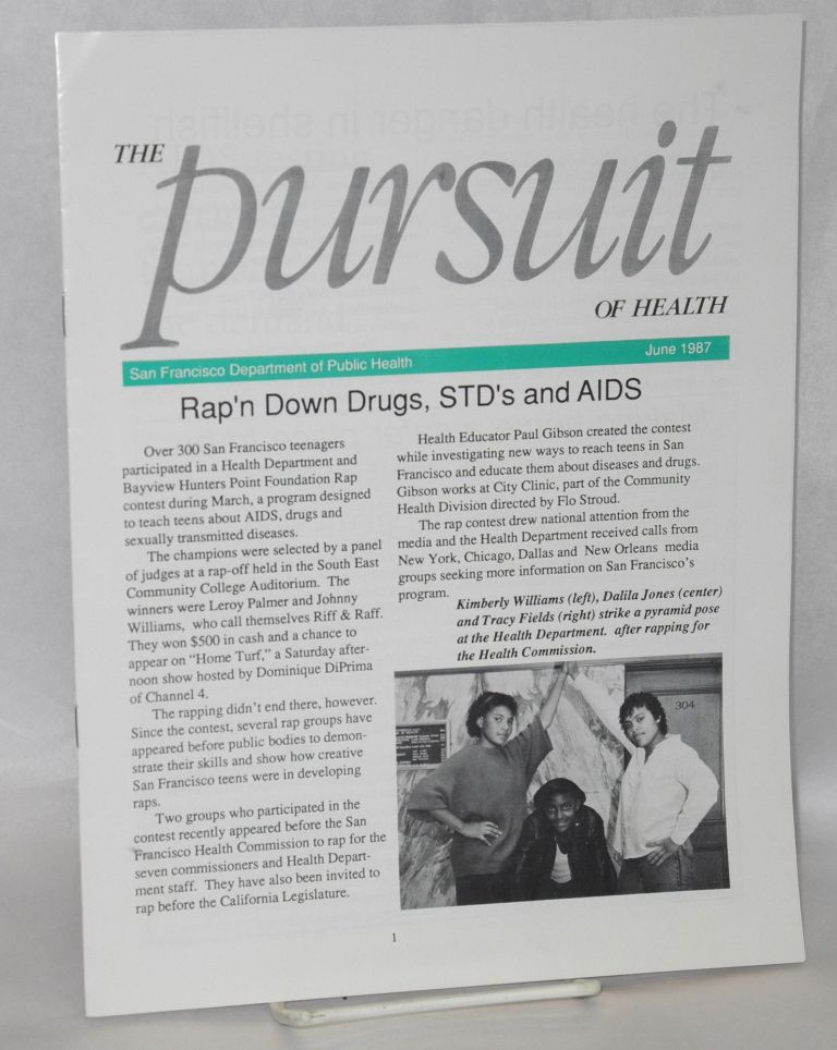 The pursuit of health: June 1987 [newsletter] Rap'n Down Drugs, STD's and AIDS. Paul Barnes.