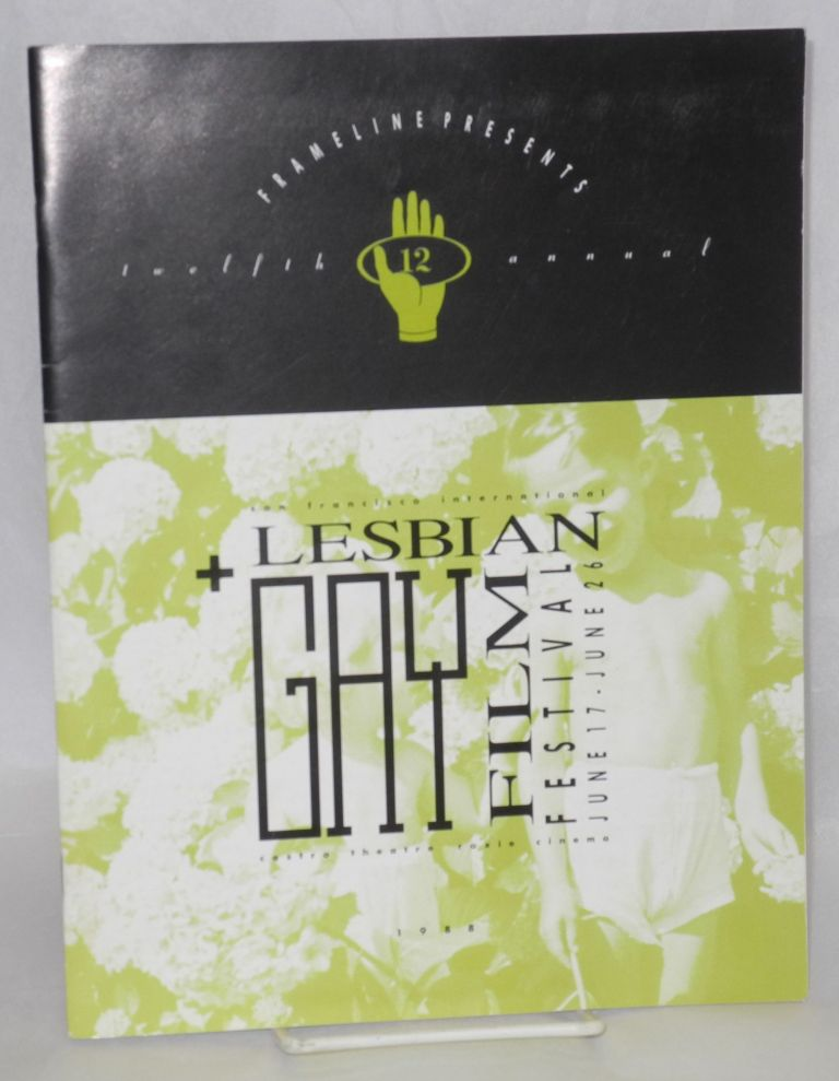 Twelfth San Francisco International Lesbian and Gay Film Festival: June 17-26, 1988. Castro Theater.Roxie Cinema. Frameline.