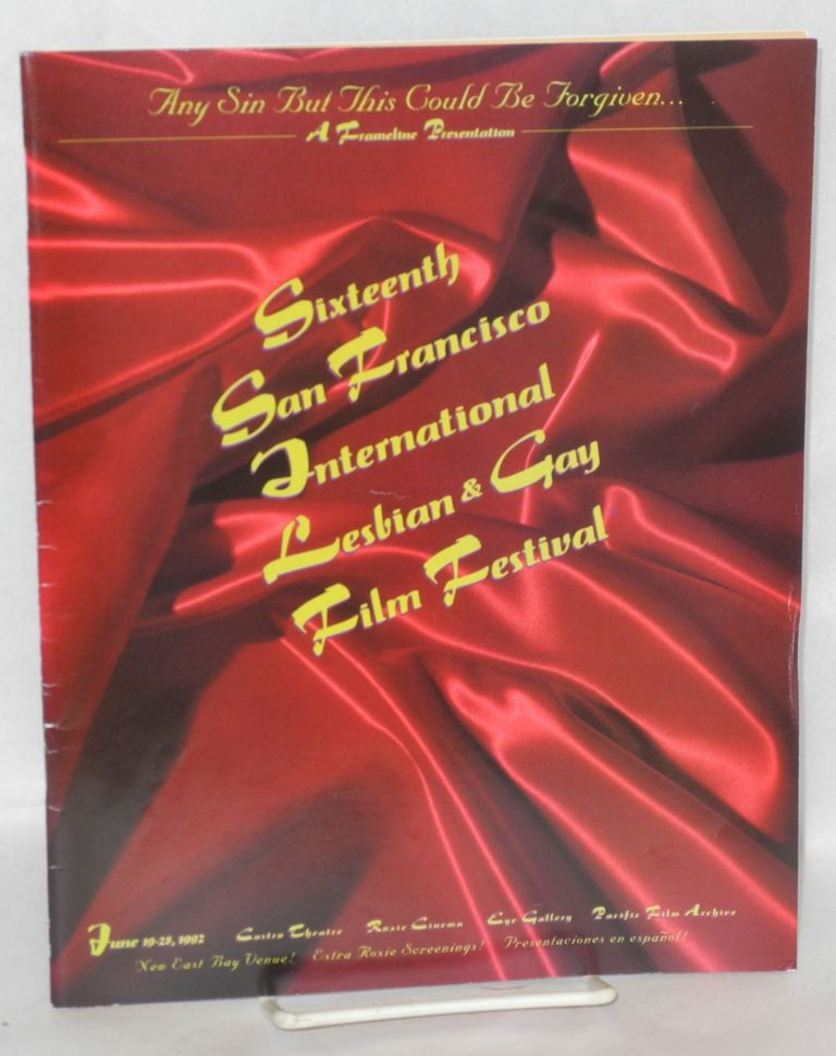 Sixteenth San Francisco International Lesbian and Gay Film Festival: June 19-28, 1992. Castro Theater.Roxie Cinema: Any sin but this could be forgiven. Frameline.