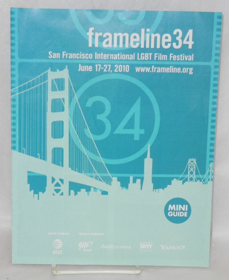 Frameline 34: Thirty-fourth San Francisco International LGBT Film Festival; June 17-27, 2010: mini-guide. Frameline.