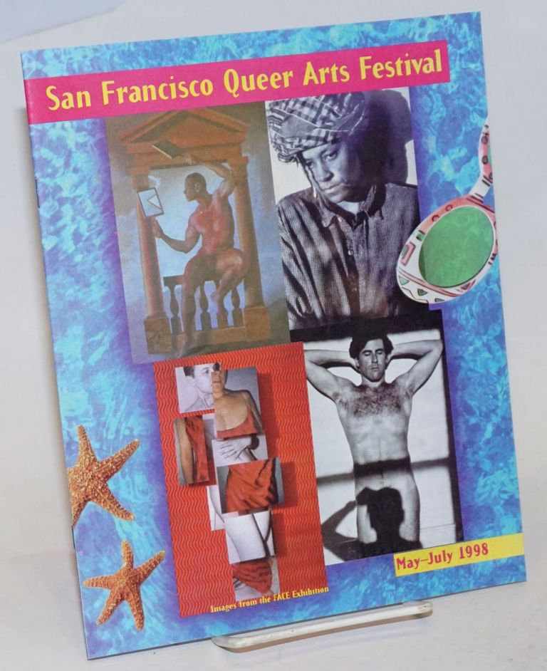 San Francisco Queer Arts Festival: May - July 1998 First annual festival