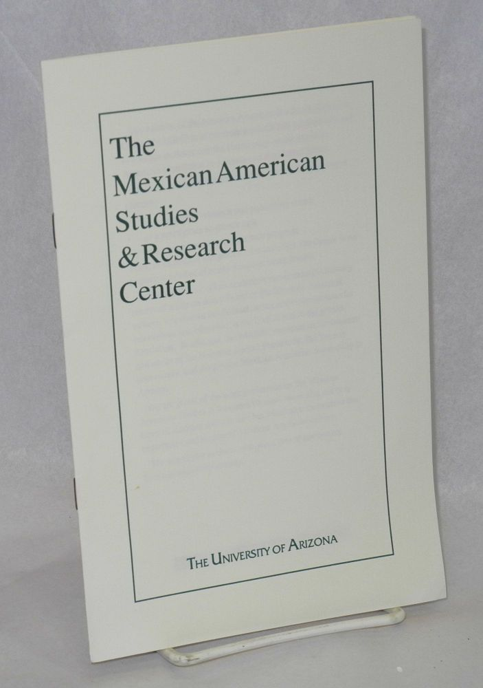 The Mexican-American Studies & Research Center [pamphlet/brochure]