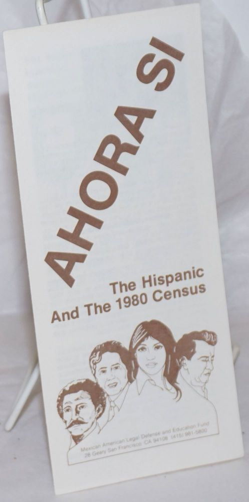 Ahora Si: the Hispanic and the 1980 Census [brochure]. Vilma S. Martinez.