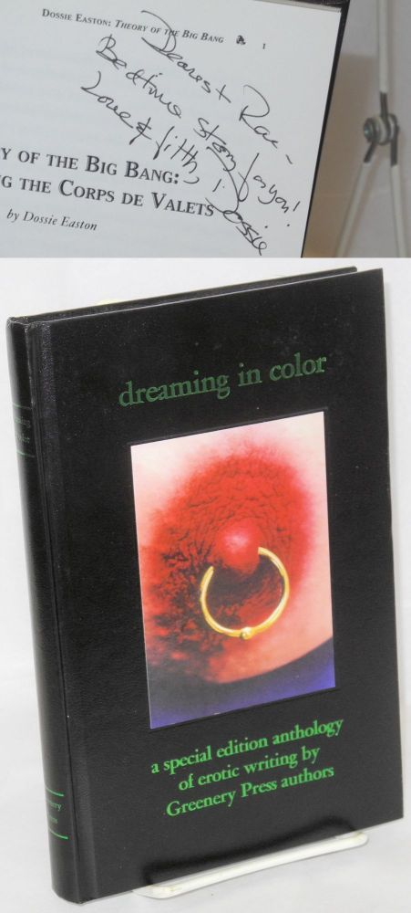 Dreaming in color: a special edition anthology of erotic writing by Greenery Press authors [signed]. Dossie Easton, John WarrenDeborah Addington, Midori, Lorelei.