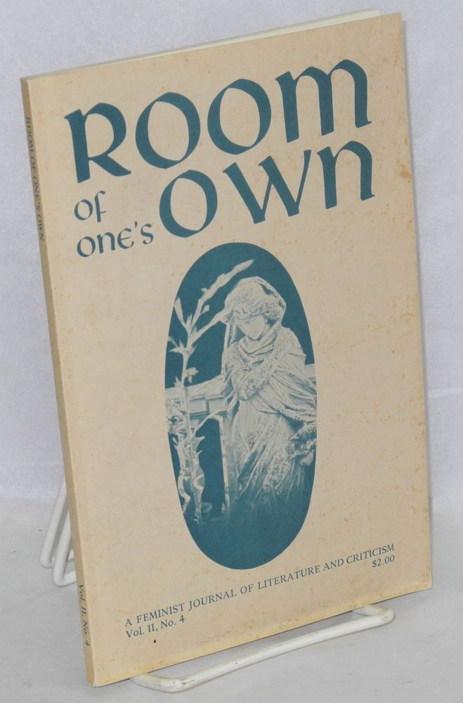 Room of one's own: a feminist journal of literature and criticism; vol. 2, #4. Francis Duncan, Eleanor Wachtel, Jill Rogers, Alexa DeWiel.