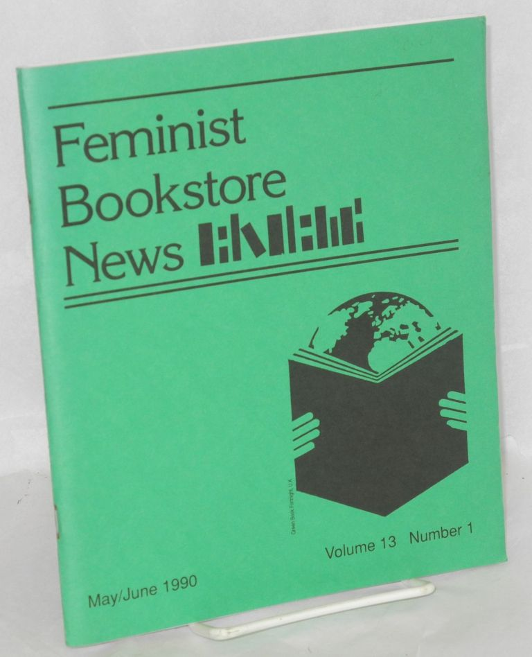 Feminist Bookstore News: vol. 13, #1, May/June 1990. Carol Seajay, , Tee Corinne, Joni Seager, Ed Hermance, Donna Murray, columnists.