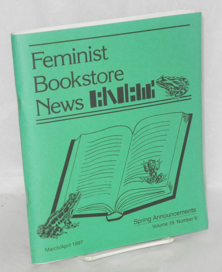 Feminist Bookstore News: vol. 19, #6, March/April 1997: Spring announcements. Carol Seajay, , Tee Corinne, Richard Labonte, Suzanne Buffam, columnists.