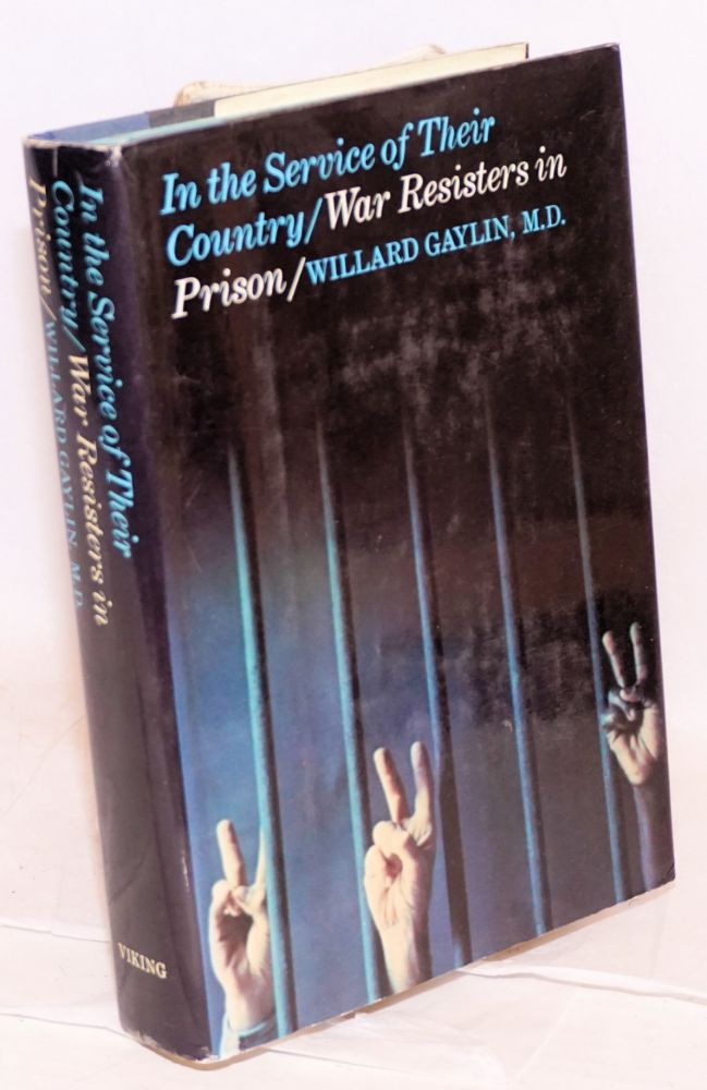 In the service of their country; war resisters in prison. Willard Gaylin.