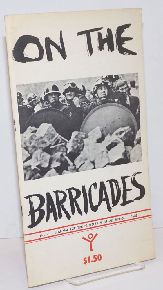 Journal for the Protection of All Beings, no. 2: On the barricades: revolution & repression. photos Caron, , Cartoons, Topor, Mary Beach, students of the Ex-Beaux Arts.