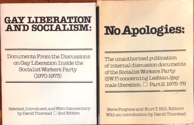 Gay liberation and socialism: documents from the discussions on gay liberation inside the Socialist Workers Party (1970-1973) [together with] No apologies: the unauthorized publication of internal discussion documents of the Socialist Workers Party (SWP) concerning lesbian/gay male liberation. Part 2: 1975-1979. David Thorstad, Kurt T. Hill Steve Forgione.