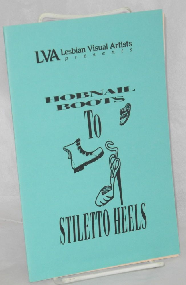 Lesbian Visual Artists presents Hobnail boots to stiletto heels [program] a dialogue on lesbian artistic sensibilities, Wednesday, June 23, 1993, Galerie Fuzee at Spectrum. Lesbian Visual Artists.