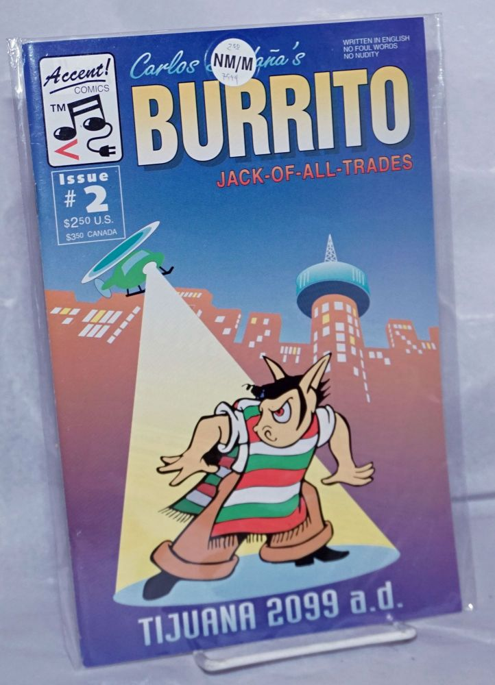 Burrito: Jack-of-all-trades; issue #2: Tijuana 2099 a.d. Written in English / No foul words / No nudity. Carlos Saldaña.