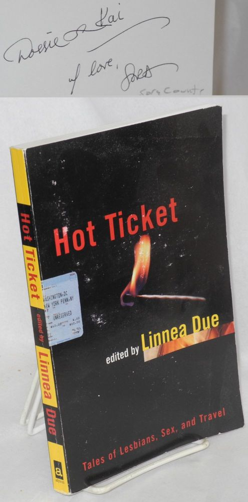 Hot ticket: tales of lesbians, sex, and travel. Linnea Due, editorSora Counts.