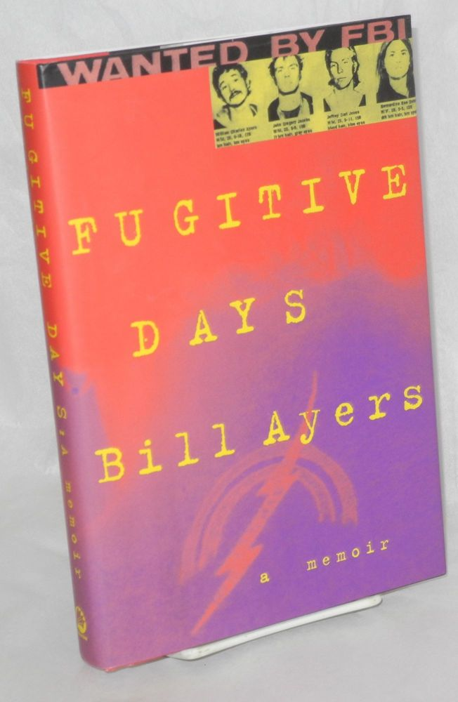 Fugitive Days. Bill Ayers.