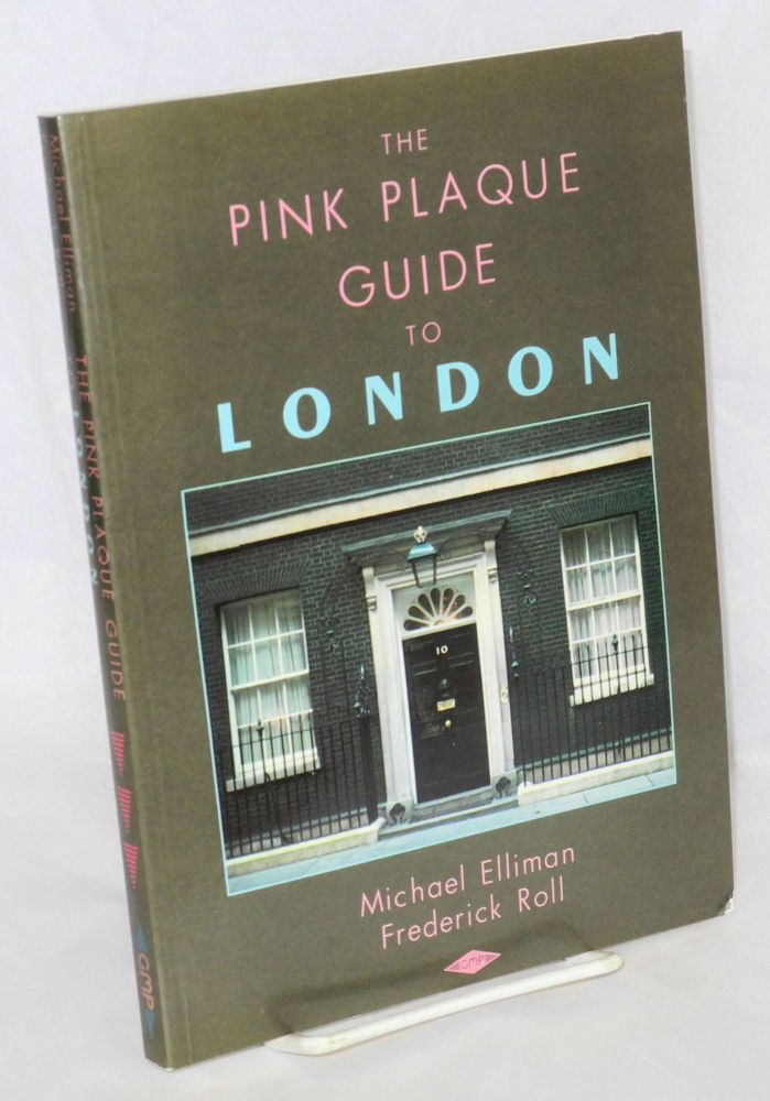 The Pink Plaque Guide to London. Jackie Forster, Michael Elliman, Frederick Roll.
