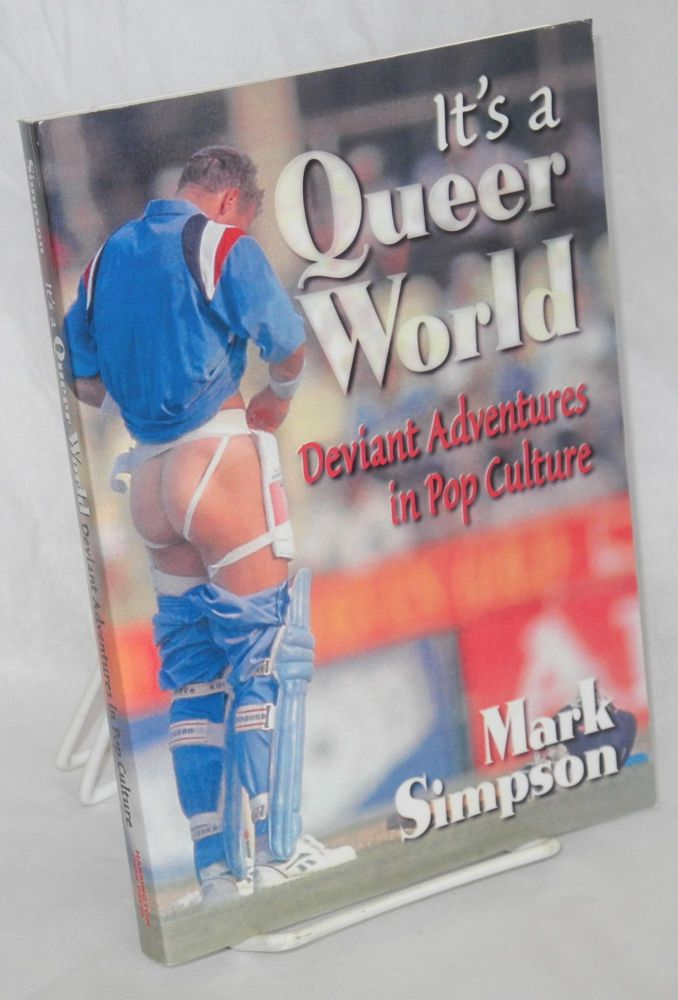 It's a queer world: deviant adventures in pop culture. Mark Simpson.