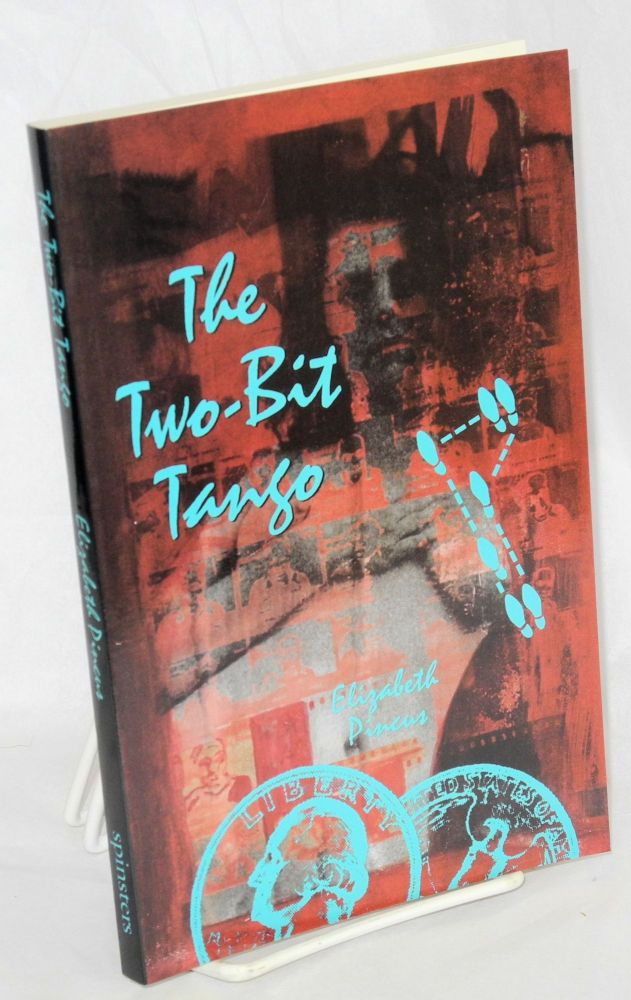 The two-bit tango; a Nell Fury mystery. Elizabeth Pincus.