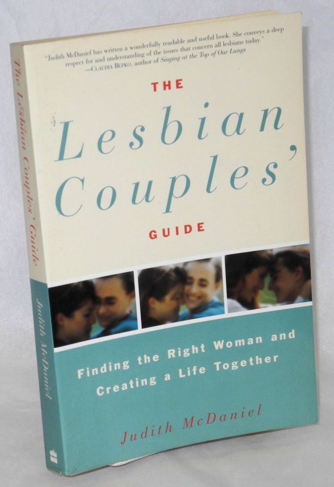 The lesbian couples guide: finding the right woman and creating a life together. Judith McDaniel.
