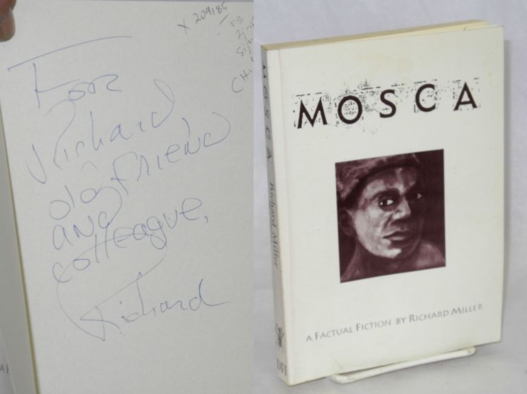 Mosca A Factual Fiction. Richard Miller.