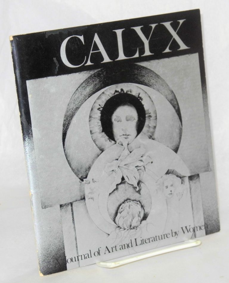 CALYX: a journal of art and literature by women; vol. 2, no. 3, February 1978;. Mary Tallmountain, Sybil james, Ellen Cooney, Eva Bowman, Olga Broumas.