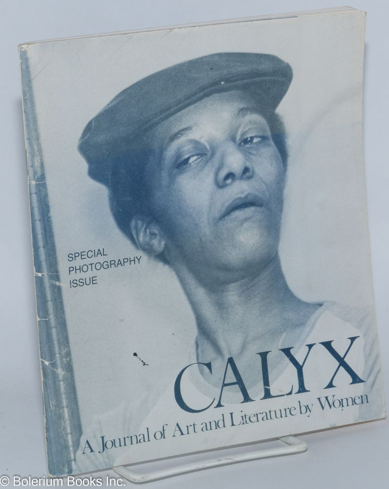 CALYX: a journal of art and literature by women; vol. 6, no. 2, February 1982; special photography issue. Margarita Donnelly, Carrie Weems, Emily Warn, Sheila Demetre.