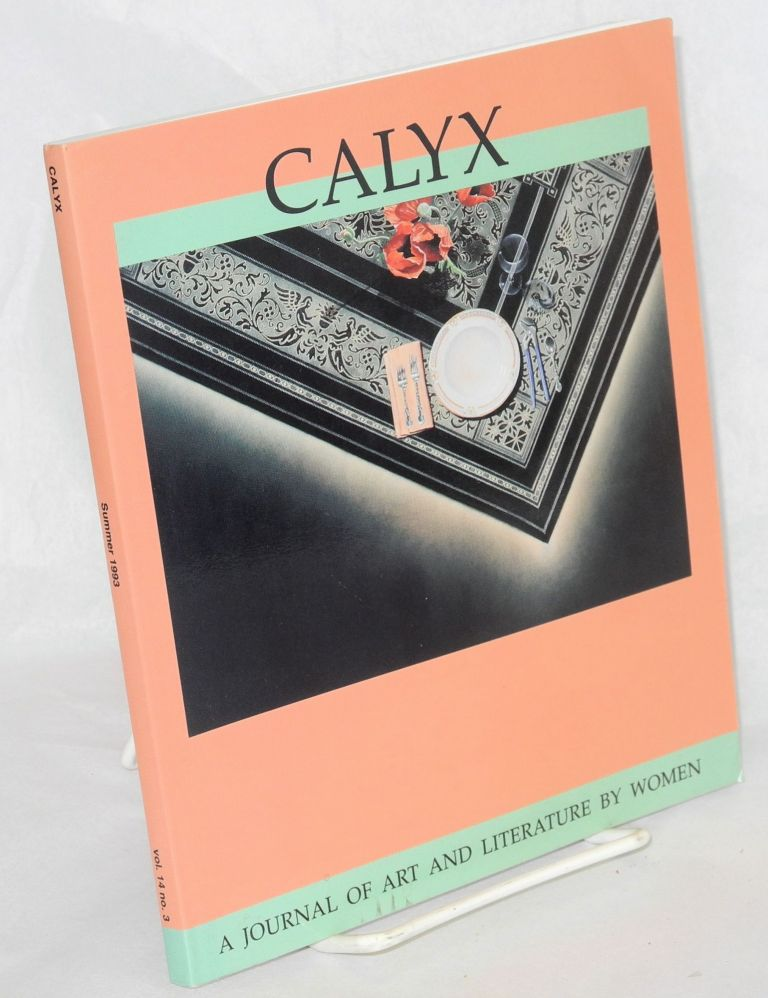 CALYX: a journal of art and literature by women; vol. 14, no. 3, Summer 1993. Margarita Donnelly, Judith Sornberger, Kate Lyn Hibbard.
