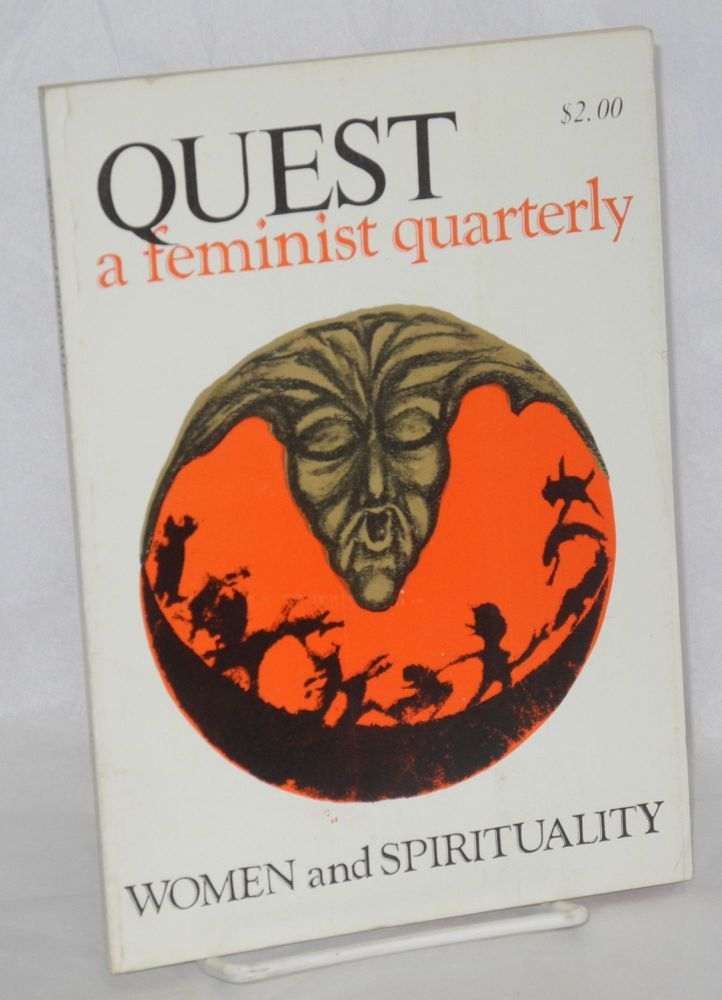 Quest: a feminist quarterly; vol. 1 no. 4, Spring, 1975: women and spirituality