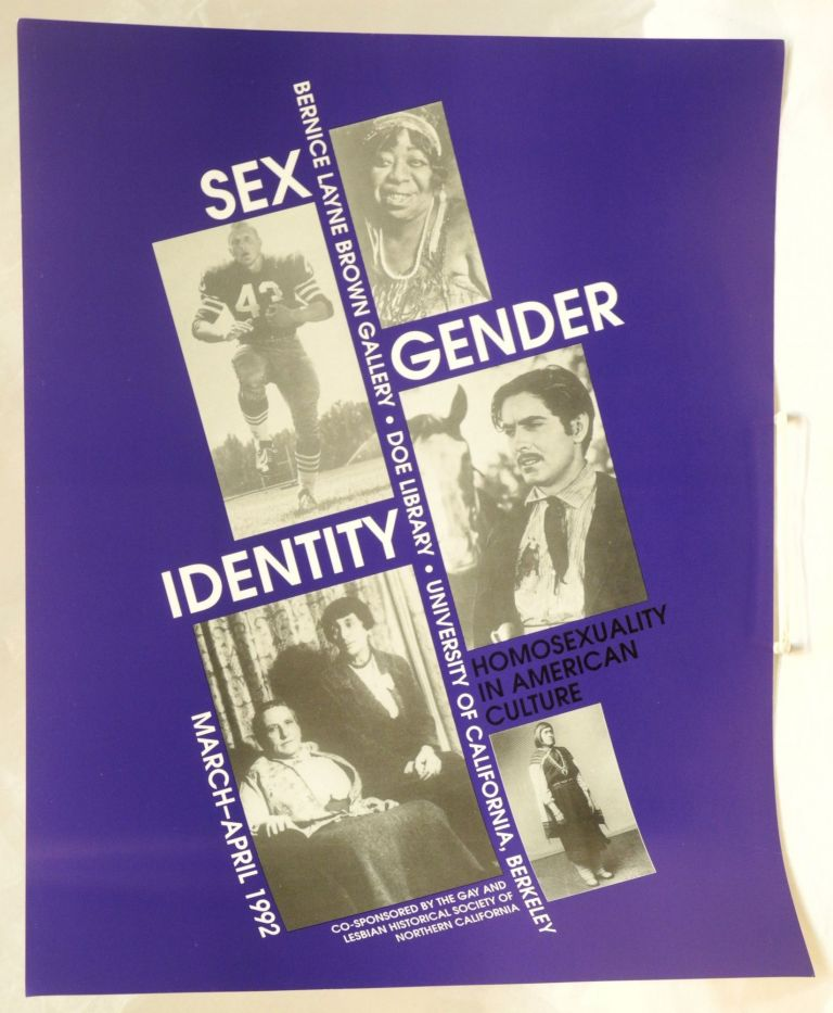 Sex, gender, identity: homosexuality in American culture [poster] March - April 1992, Bernice Layne Brown Gallery, Doe Library, UC Berkeley, co-sponsored by the Gay and Lesbian Historical Society of Northern California