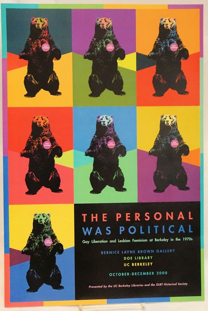 The personal was political: Gay liberation and lesbian feminism at Berkeley in the 1970s [poster] October - December 2000, Bernice Layne Brown Gallery, Doe Library, UC Berkeley, presented by the UC Berkeley Libraries and the GLBT Historical Society