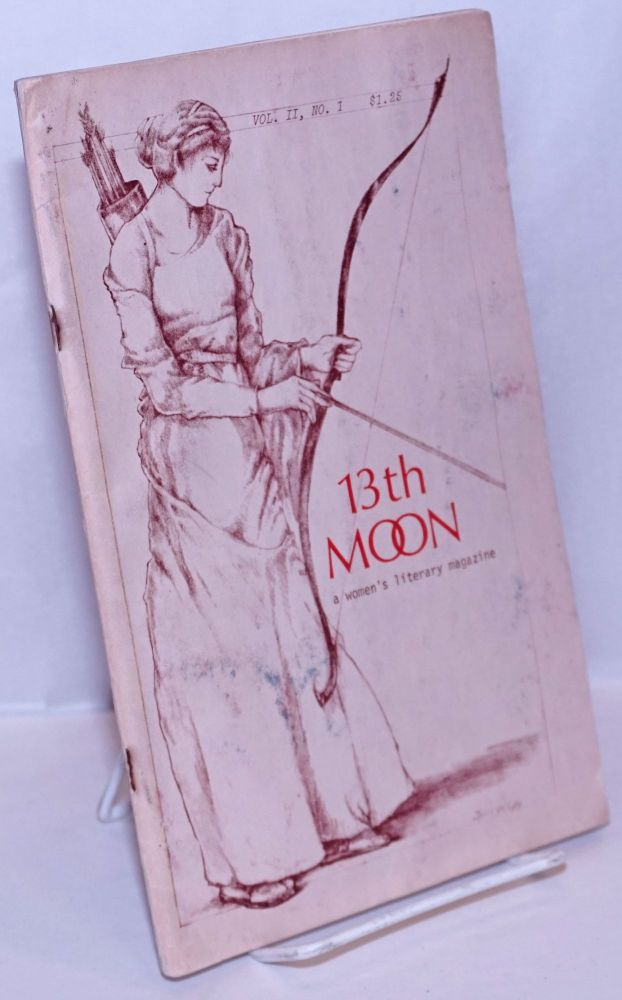 13th moon: a literary magazine publishing women whoever they choose to be; vol. 2, #1. Ellen Marie Bissert, , June Jordan, Rochelle Owens, Marge Piercy, Lyn Lifshin.