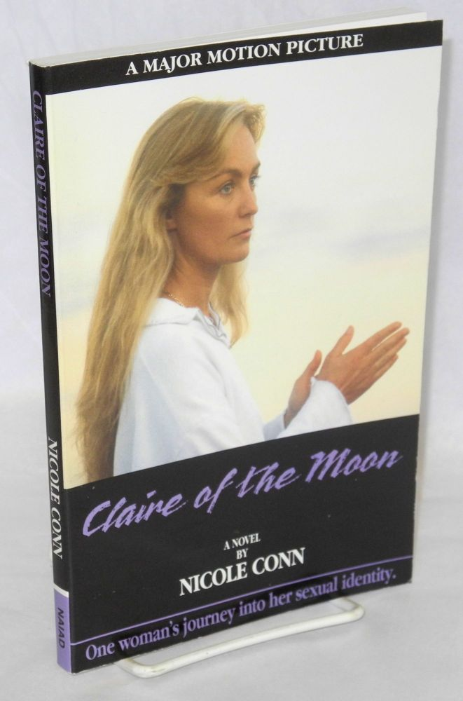 Claire of the moon: one woman's journey into her sexuality; a novel [based on the motion picture]. Nicole Conn.