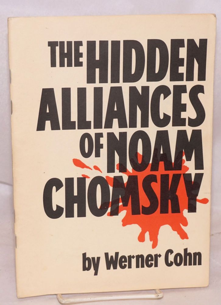 The hidden alliances of Noam Chomsky. Werner Cohn.