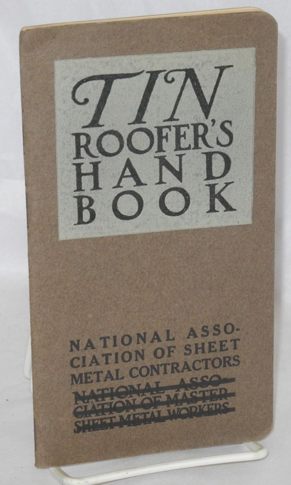 Tin Roofer's handbook issued in the interest of good tin roofs. Joint Committee on Tin Plate for the National Association of Master Sheet Metal Workers of the United States.