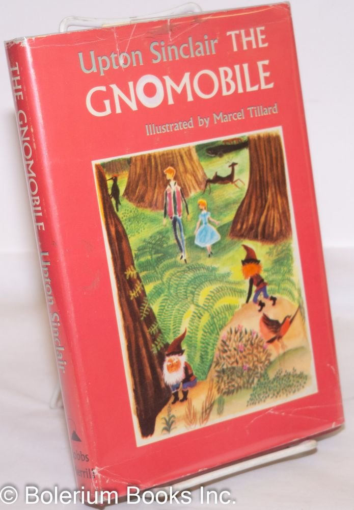 The gnomobile. A gnice gnew gnarrative with gnonsense, but gnothing gnaughty. Illustrated by Marcel Tillard. Upton Sinclair.