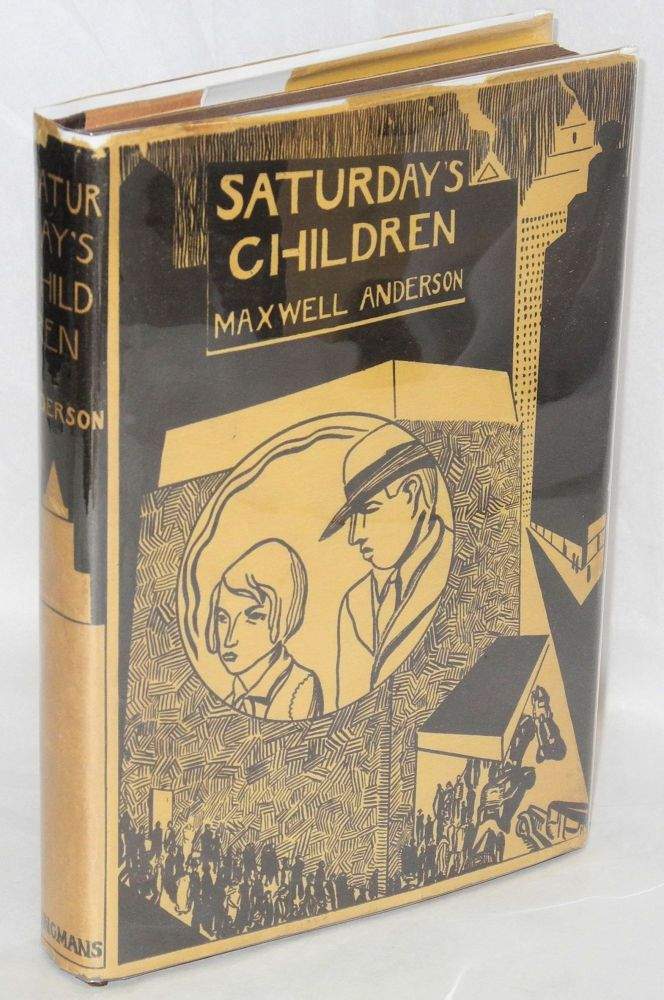 Saturday's children: a comedy in three acts. Maxwell Anderson.