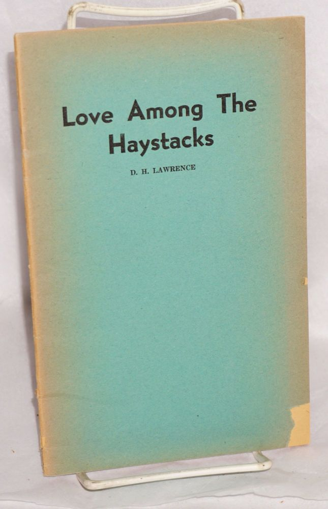 Love among the haystacks. D. H. Lawrence.
