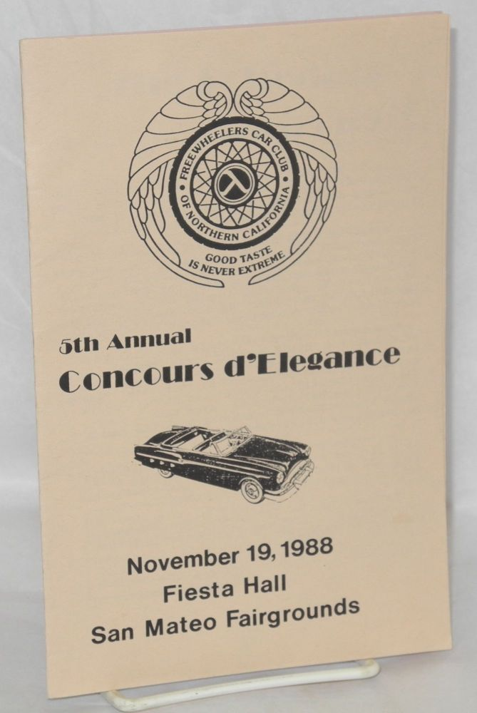 5th annual concours d'elegance [program] November 19, 1988 Fiesta Hall San Mateo fairgrounds. Freewheelers Car Club of Northern California.